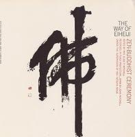 Way of Eiheiji: Zen-Buddhist Ceremony