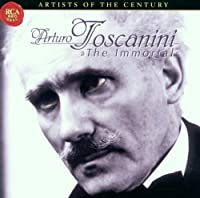 "Toscanini """"the Immortal"