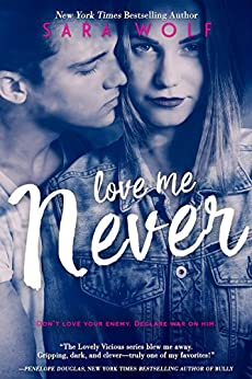 Love Me Never (Lovely Vicious Book 1) by [Wolf, Sara]
