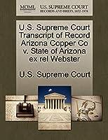 U.S. Supreme Court Transcript of Record Arizona Copper Co V. State of Arizona Ex Rel Webster