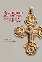 Byzantium and the West: Jewelry in the First Millennium