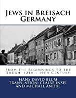 Jews in Breisach: From the Beginnings to the Shoah 12th - 19th Century [並行輸入品]