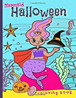 Mermaid Halloween Coloring Book: for kids ages 4-8