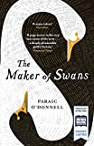 The Maker of Swans: 'A deeply pleasurable gothic fantasy' (English Edition)