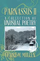 Parnassus II: A Collection of Unusual Poetry