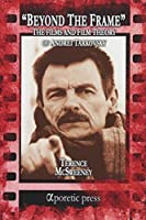 Beyond the Frame: The Films and Film Theory of Andrei Tarkovsky by Terence McSweeney(2015-11-15)