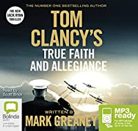 Tom Clancy True Faith and Allegiance (Jack Ryan)