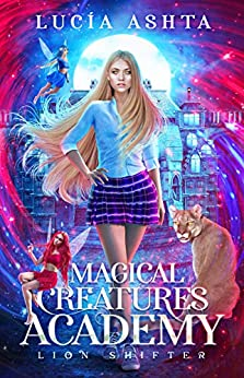 Magical Creatures Academy 2: Lion Shifter by [Ashta, Lucia]