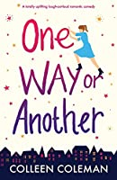 One Way or Another: A Totally Uplifting Laugh Out Loud Romantic Comedy