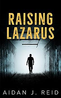 Raising Lazarus by [Reid, Aidan J.]