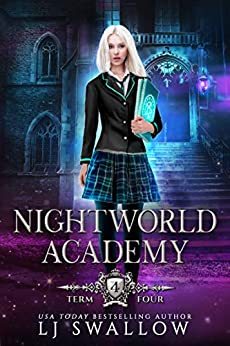 Nightworld Academy: Term Four by [Swallow, LJ]