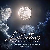 Lullablues: Goodbyes & Lullabies