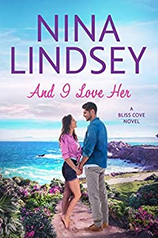 And I Love Her (Bliss Cove #2) by [Lindsey, Nina]