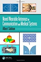 Novel Wearable Antennas for Communication and Medical Systems