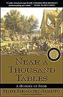 Near a Thousand Tables: A History of Food by Felipe Fernandez-Armesto(2003-09-02)