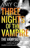 The Vampire Burns (Three Nights of the Vampire)