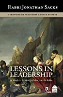 Lessons in Leadership: A Weekly Reading of the Jewish Bible: The Gluckman Family Edition