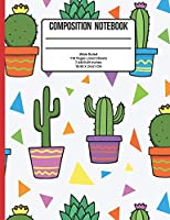 Composition Notebook Wide Ruled: Cactus 110 Pages