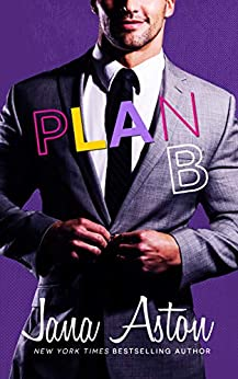 Plan B: A Sexy Marriage of Convenience Romcom (Best Laid Plans Book 2) by [Aston, Jana]