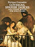 グラナドス : 「ゴイェスカス」「スペイン舞曲集」とその他のピアノ作品集/ドーヴァー社