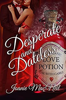 [MacNeil, Joanie]のDesperate and Dateless (English Edition)