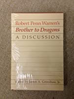 Robert Penn Warren's Brother to Dragons: A Discussion (Southern Literary Studies)