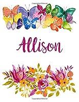 Allison: Flower Notebook Writing Journal for Girls,Personalized With Name,  Personalized Writing Journal,Notebook for Women and Girls, Personalized Notebook/Journal Gift