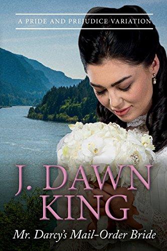 Download Mr. Darcy's Mail-Order Bride: A Pride and Prejudice Variation 1540466973