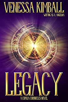 Legacy (The Copula Chronicles Book 4) by [Kimball, Venessa]