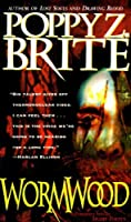 Wormwood: A Collection of Short Stories by Poppy Z. Brite(1995-12-01)