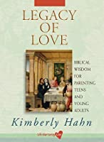 Legacy of Love: Biblical Wisdom for Parenting Teens and Young Adults [並行輸入品]