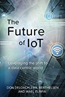 The Future of IoT: Leveraging the shift to a data centric world