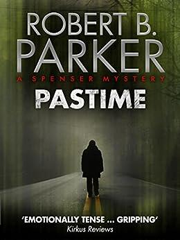 Pastime (A Spenser Mystery) (The Spenser Series Book 18) by [Parker, Robert B.]