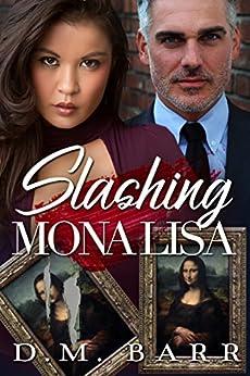 [Barr, D.M.]のSlashing Mona Lisa (English Edition)