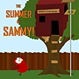 Children's Book: The Summer of Sammy! [Bedtime Stories for Kids] (English Edition)