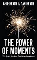 The Power of Moments: Why Certain Experiences Have Extraordinary Impact (Thorndike Press Large Print Popular and Narrative Nonfiction Series)