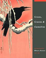 Crows, Cranes & Camellias: The Natural World of Ohara Koson 1877-1945