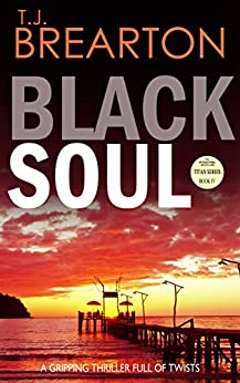 BLACK SOUL a gripping thriller full of twists by [BREARTON, T.J.]