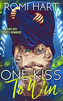 One Kiss to Win (Playing to Win Book 1) by [Hart, Romi]