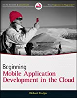 Beginning Mobile Application Development in the Cloud (Wrox Programmer to Programmer)