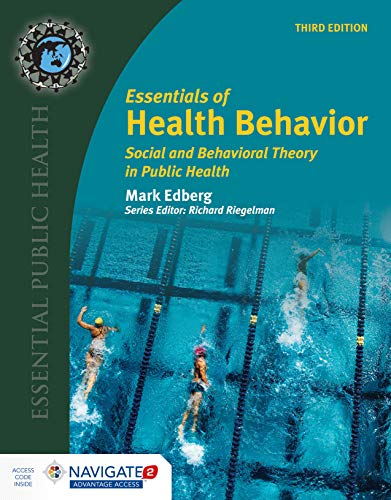 Download Essentials of Health Behavior: Social and Behavioral Theory in Public Health (Essential Public Health) 1284069346