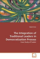 The Integration of Traditional Leaders in Democratization Process: Case Study of Sudan