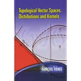 Topological Vector Spaces, Distributions and Kernels (Dover Books on Mathematics)