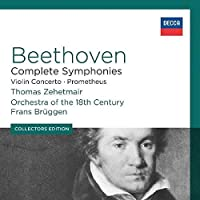 Coll Ed: Beethoven: Complete Symphonies; Violin Concerto; Prometheus [7 CD] by Br?ggen/Zehetmair/Orchestra Of The 18th Century