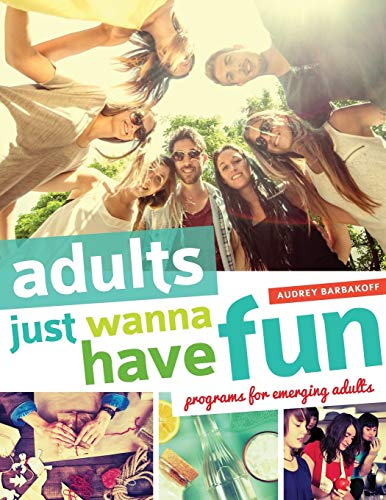 Download Adults Just Wanna Have Fun: programs for emerging adults 0838913911