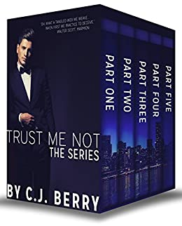 Trust Me Not - The Complete Series: Part One, Part Two, Part Three, Part Four, and Part Five by [Berry, C.J.]