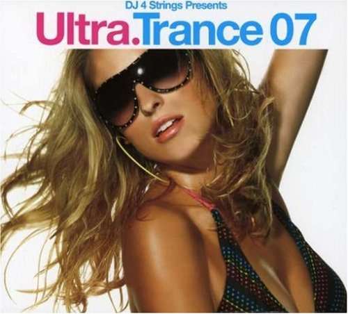 DJ 4 Strings presents Ultra Trance 07