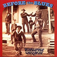 Before The Blues: The Early American Black Music Scene, Vol. 3 by VARIOUS ARTISTS (1996-03-19)