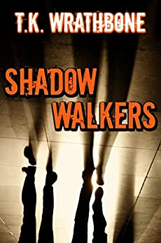 Shadow Walkers by [Wrathbone, T.K.]