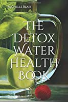 The Detox Water Health Book